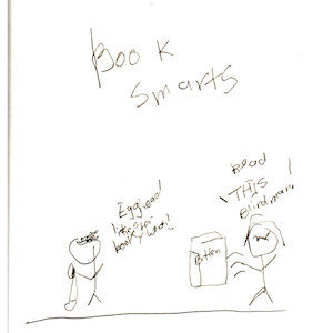 """An image depicts a stick figure of Marc chanting """"Egghead likes her bookie wook!"""" On the right side, a stick figure of Jan throws a book at him with the word """"Bitten"""" written on the cover. As it flies in his direction, she yells, """"ReadTHIS, blind man!"""" The words """"Book Smarts"""" are written above the scene."""