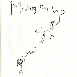 """An image depicts a stick figure of Jan saying """"Marc?"""" on the left. The words """"Moving On Up"""" are written in big letters above her. A stick figure of Marc holds the """"p"""" from one hand and his white cane in the other while saying """"Hi."""""""