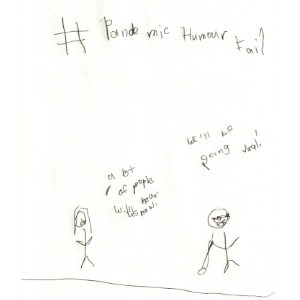 """An image depicts a stick figure of Jan on the left saying, """"A lot of people will hear us now."""" On the right, a stick figure of Marc wearing sunglasses and holding his white cane says, """"We'll be going viral!"""" The hashtag """"#PandemicHumourFail"""" is written in big letters above the scene."""
