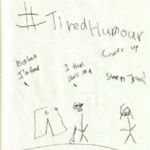 """An image depicts a pair of jeans standing on the left side saying, """"Boo hoo, I'm tired."""" Further right, a stick figure of Marc holding his white cane says, """"I think she's sad."""" Further right, a stick figure of Jan says, """"Cheer up, sleepy Jeans!"""" The hashtag """"#TiredHumour"""" is written in big letters above the scene."""